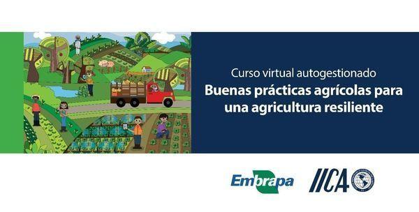 Embrapa e IICA promovem curso virtual gratuito sobre Boas Práticas Agrícolas para a Agricultura Resiliente